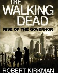 Thanks to The Walking Dead Podcast for the following: The cover art for The Walking Dead Novel Rise Of The Governor has been released. The...