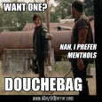 "Daryl Dixon saying ""douchebag"" might've been the best line of the series."
