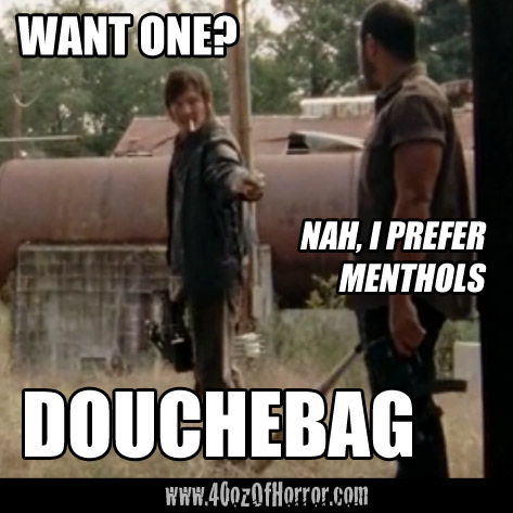The Walking Dead - Daryl Dixon - Menthols are for douchebags