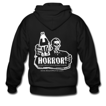 40oz. Of Horror Podcast Zipper Hoodie (Back)