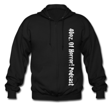 40oz. Of Horror Podcast Zipper Hoodie (Front)